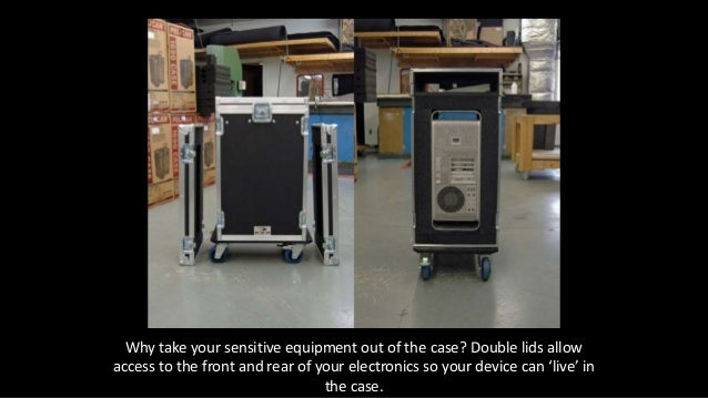 Why take your sensitive equipment out of the case? Double lids allow access to the front and rear of your electronics so y...