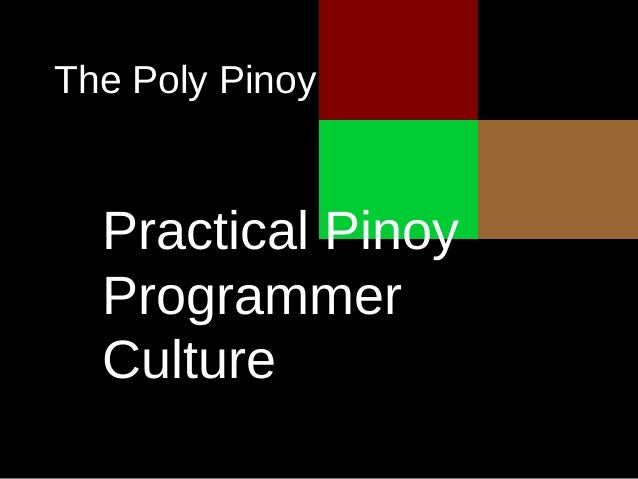Practical PinoyProgrammerCultureThe Poly Pinoy