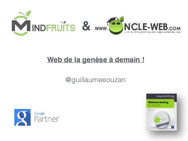 Web de la genèse à demain ! & @guillaumeeouzan