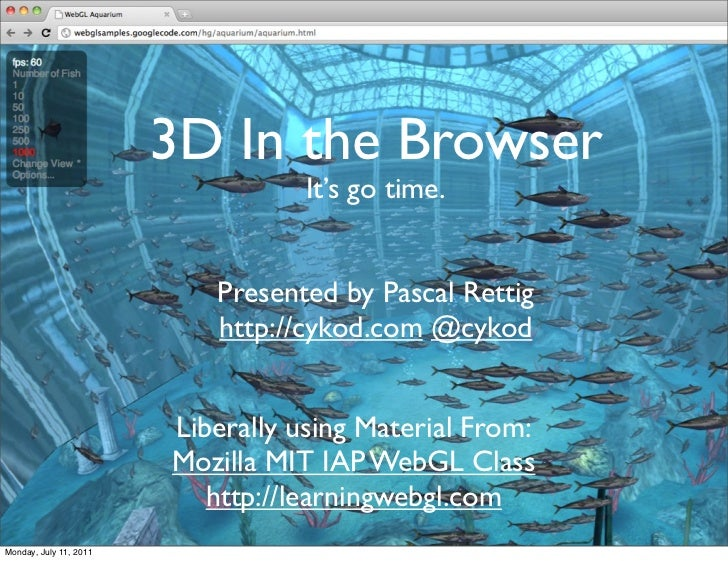 3D In the Browser                                   It's go time.                           Presented by Pascal Rettig    ...
