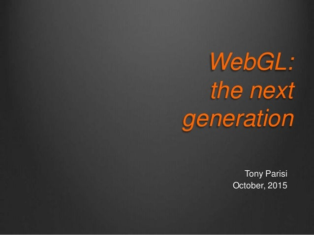 WebGL: The Next Generation