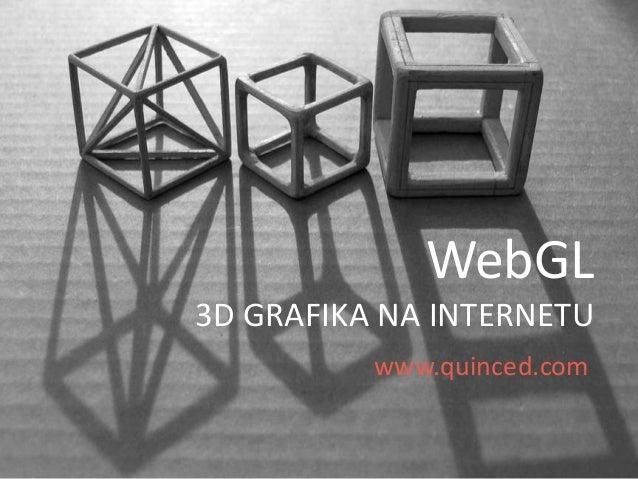 WebGL 3D GRAFIKA NA INTERNETU www.quinced.com