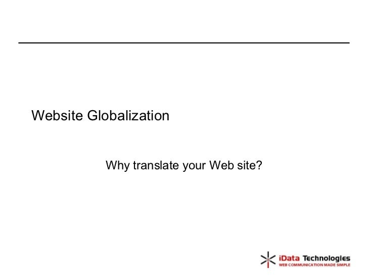 Website Globalization Why translate your Web site?
