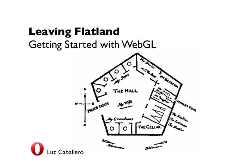 Leaving FlatlandGetting Started with WebGL   Luz Caballero