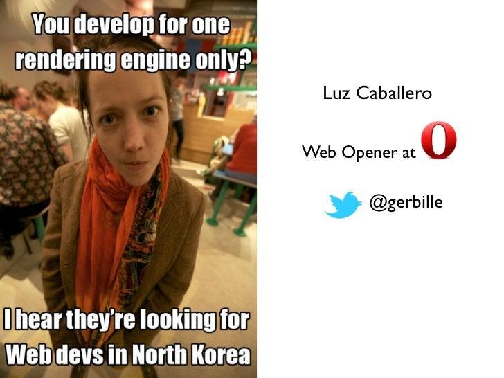 Luz CaballeroWeb Opener at       @gerbille