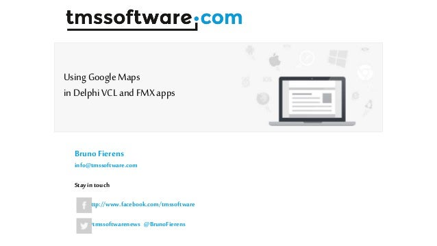 BrunoFierens info@tmssoftware.com Stayin touch http://www.facebook.com/tmssoftware @tmssoftwarenews @BrunoFierens Using Go...