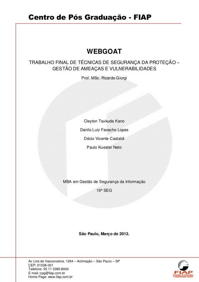 Centro de Pós Graduação - FIAP                                    WEBGOATTRABALHO FINAL DE TÉCNICAS DE SEGURANÇA DA PROTEÇ...
