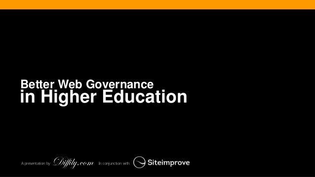 @diffily | @siteimprove | #WebGovernance@diffily | @siteimprove | #WebGovernance in Higher Education Better Web Governance...