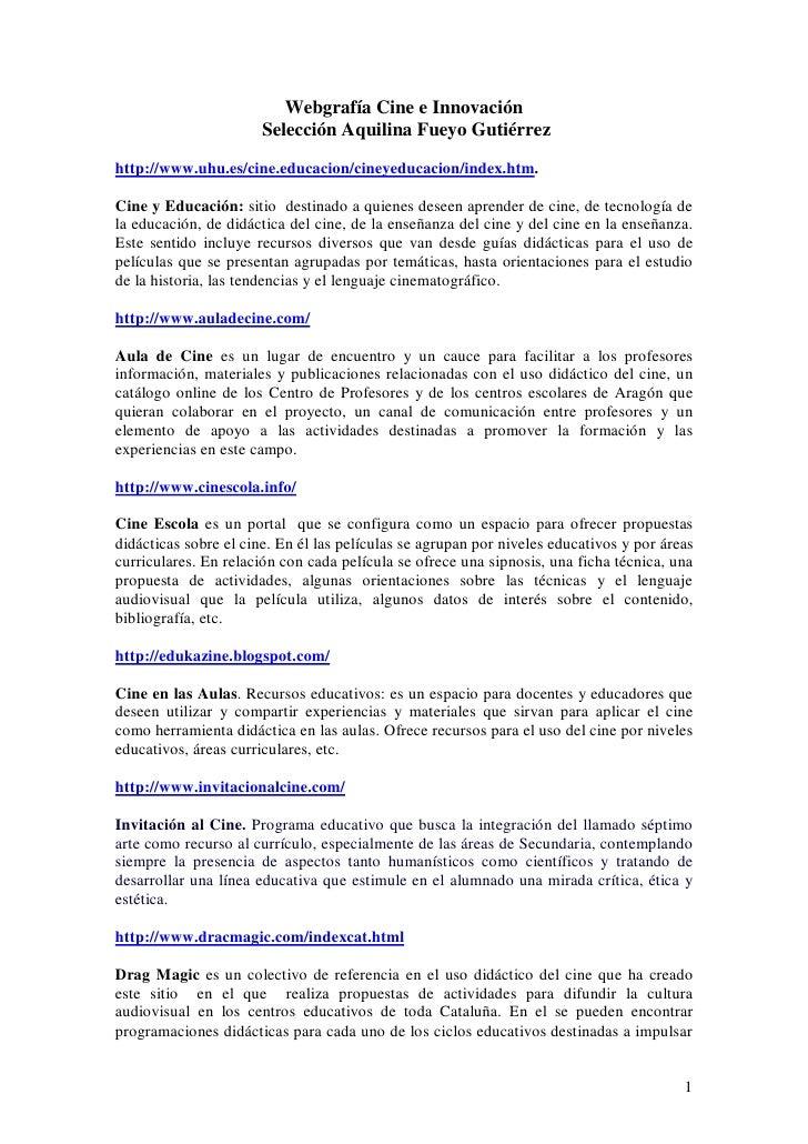 Webgrafía Cine e Innovación                        Selección Aquilina Fueyo Gutiérrez  http://www.uhu.es/cine.educacion/ci...