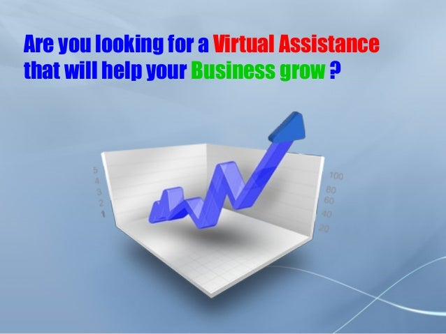 Are you looking for a Virtual Assistance that will help your Business grow ?