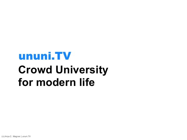 Crowd University  for modern life (c) Anja C. Wagner   ununi.TV ununi.TV