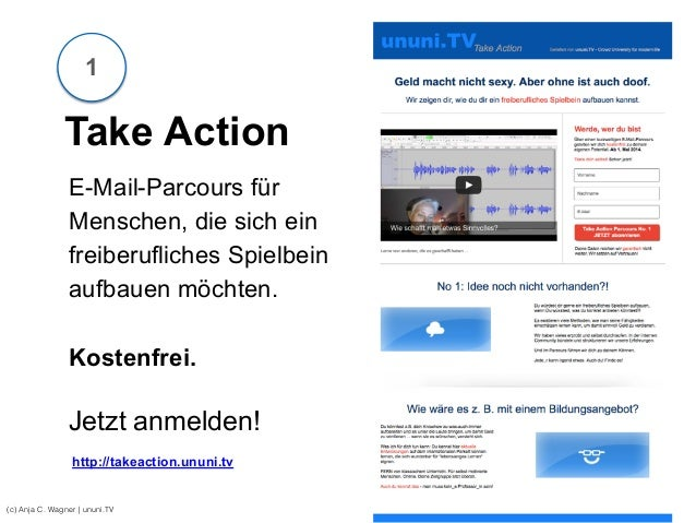 (c) Anja C. Wagner   ununi.TV Take Action E-Mail-Parcours für Menschen, die sich ein freiberufliches Spielbein aufbauen mö...