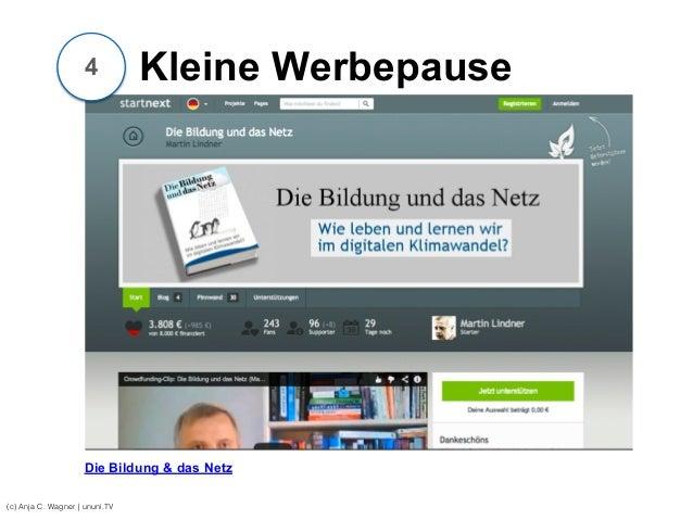 Kleine Werbepause (c) Anja C. Wagner   ununi.TV Die Bildung & das Netz 4