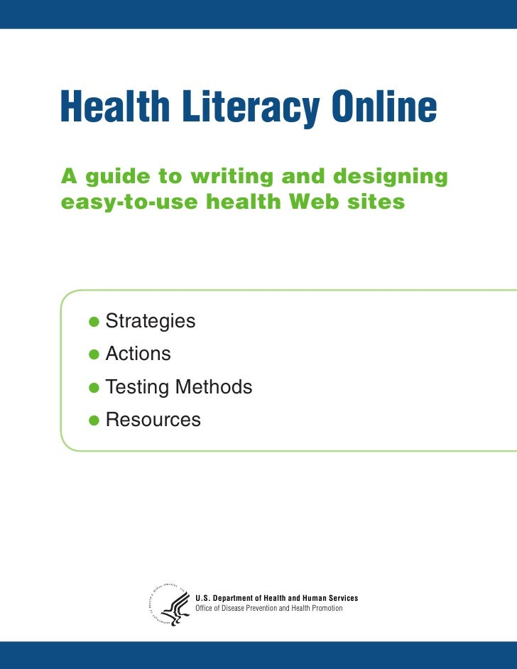 Health Literacy Online A guide to writing and designing easy-to-use health Web sites       l	Strategies    l	Actions    l	...