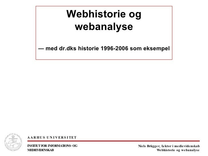 Webhistorie og webanalyse —  med dr.dks historie 1996-2006 som eksempel
