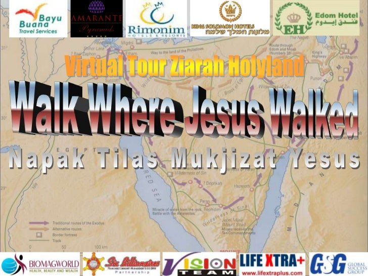 Virtual Tour Ziarah Holyland<br />Walk Where Jesus Walked<br />Napak Tilas Mukjizat Yesus<br />