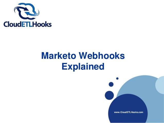 Marketo Webhooks Explained www.CloudETLHooks.com
