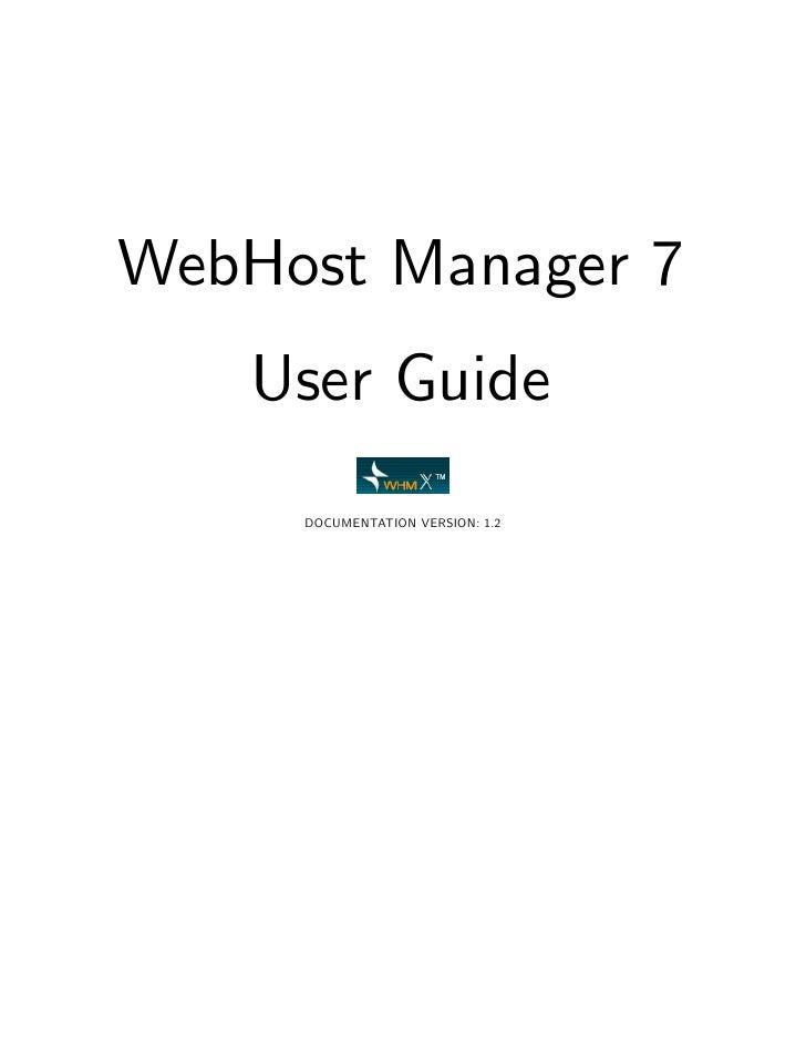 WebHost Manager 7    User Guide      DOCUMENTATION VERSION: 1.2