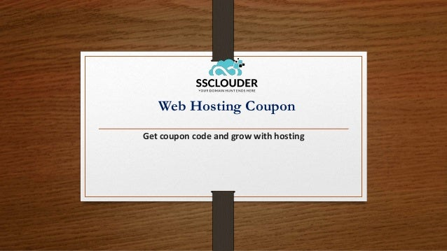 Web Hosting Coupon Get coupon code and grow with hosting