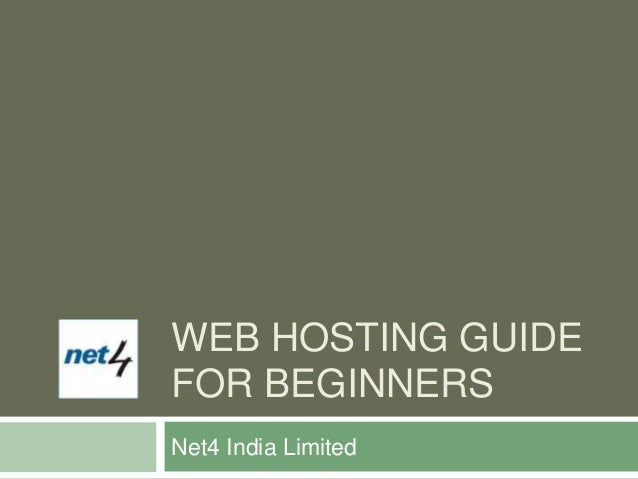 WEB HOSTING GUIDEFOR BEGINNERSNet4 India Limited