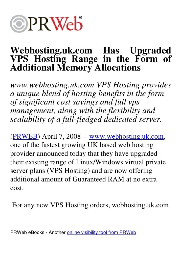 Webhosting.uk.com Has Upgraded VPS Hosting Range in the Form of Additional Memory Allocations www.webhosting.uk.com VPS Ho...
