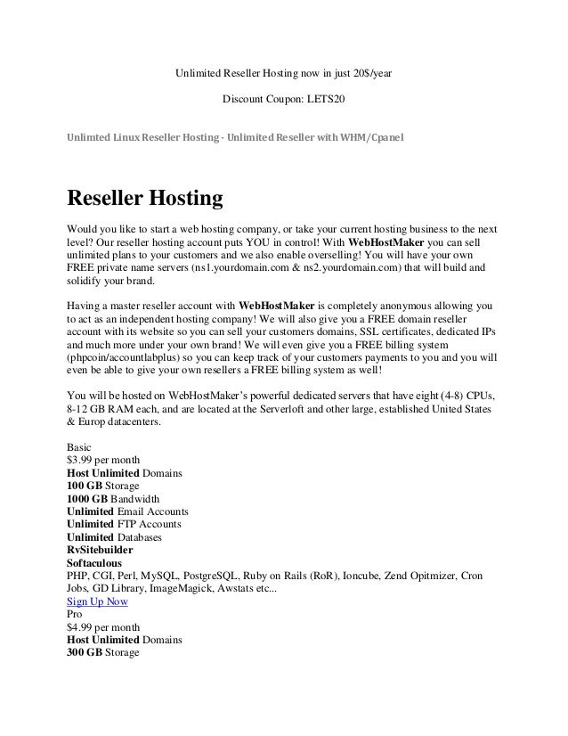 Unlimited Reseller Hosting now in just 20$/yearDiscount Coupon: LETS20Unlimted Linux Reseller Hosting - Unlimited Reseller...