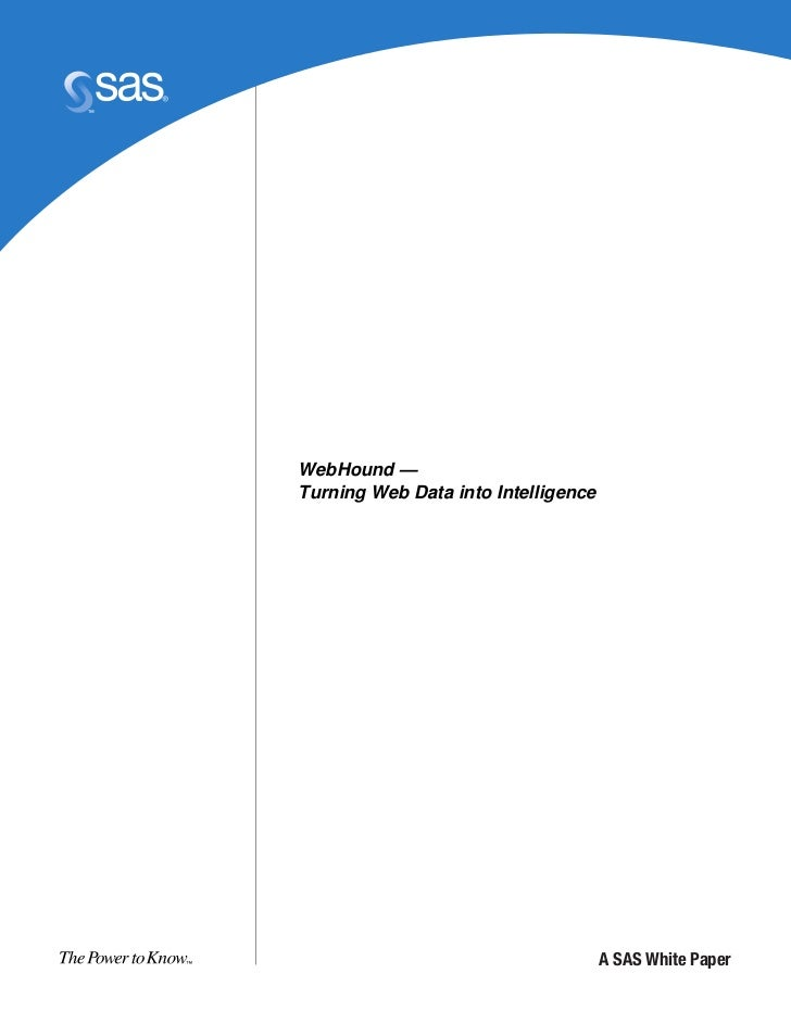 WebHound — Turning Web Data into Intelligence                                          A SAS White Paper