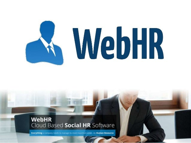 "www.webhr.co WebHR is an All-in-One Social HR Software that manages everything from ""HIRE"" to ""RETIRE"" for the most import..."