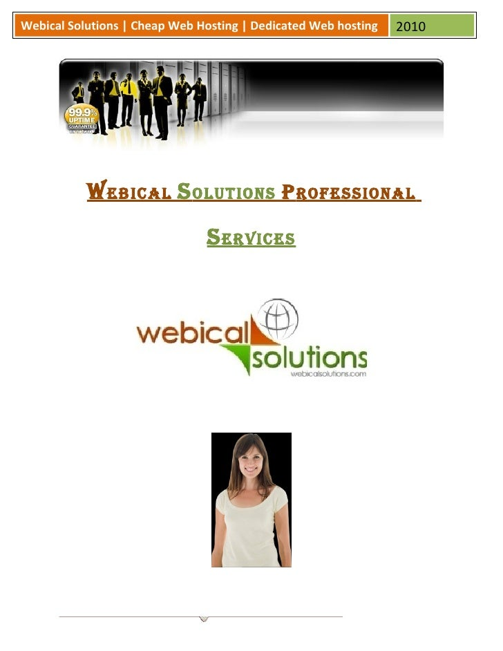 Webical Solutions   Cheap Web Hosting   Dedicated Web hosting   2010                W ebical S olutionS P rofeSSional     ...