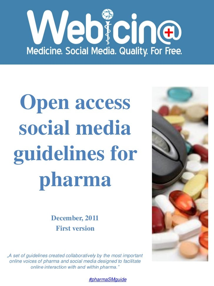 Open access    social media   guidelines for      pharma                     December, 2011                      First ver...