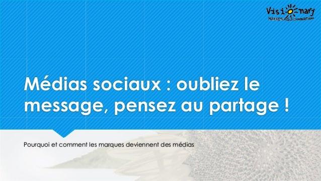 @ygourven @vismktg Médias sociaux : oubliez le message, pensez au partage ! Pourquoi et comment les marques deviennent des...