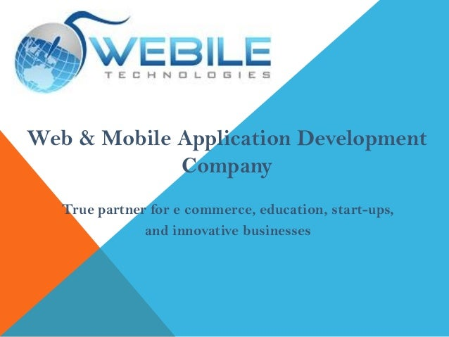 Web & Mobile Application Development Company True partner for e commerce, education, start-ups, and innovative businesses