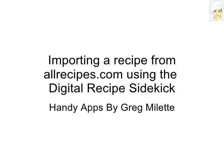 Importing a recipe from allrecipes.com using the  Digital Recipe Sidekick Handy Apps By Greg Milette