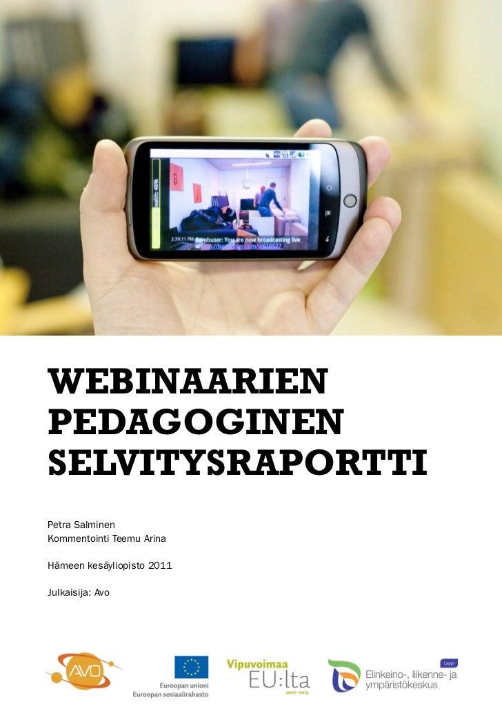 1WebinaarienpedagoginenselvitysraporttiPetra SalminenKommentointi Teemu ArinaHämeen kesäyliopisto 2011Julkaisija: Avo