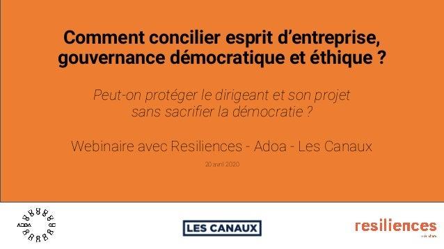 Comment concilier esprit d'entreprise, gouvernance démocratique et éthique ? Peut-on protéger le dirigeant et son projet s...