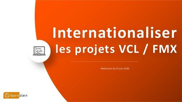 Internationaliser les projets VCL / FMX Webinaire du 25 juin 2020