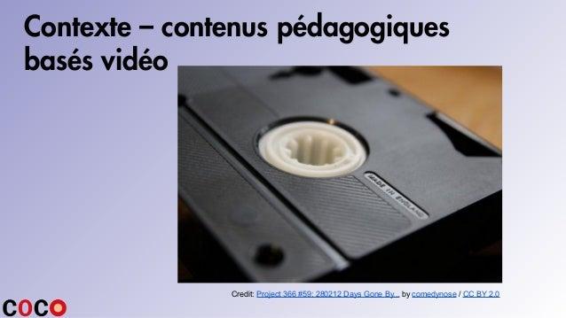 Contexte – contenus pédagogiques basés vidéo Credit: Project 366 #59: 280212 Days Gone By... by comedynose / CC BY 2.0
