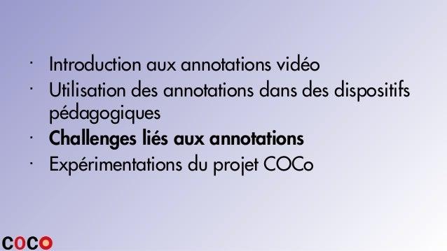 · Introduction aux annotations vidéo · Utilisation des annotations dans des dispositifs pédagogiques · Challenges liés aux...