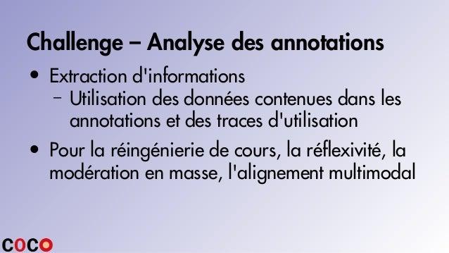 Challenge – Analyse des annotations • Extraction d'informations – Utilisation des données contenues dans les annotations e...