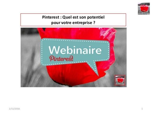 2/11/2016 1 Pinterest : Quel est son potentiel pour votre entreprise ?
