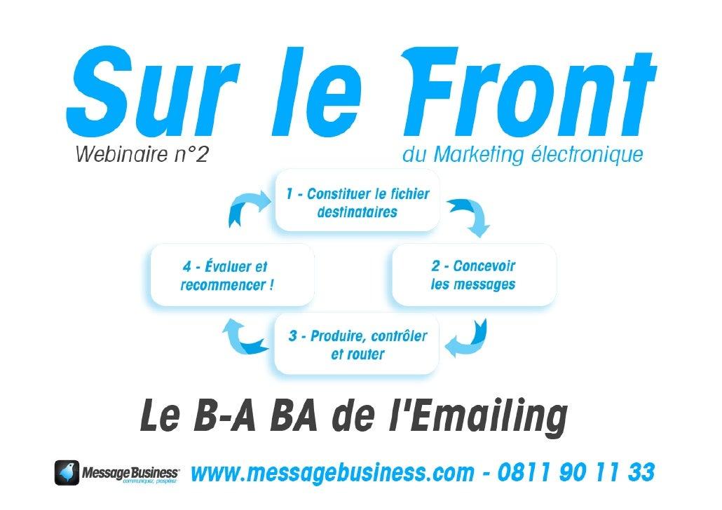MESSAGE BUSINESS EN BREF  Le premier Libre Service du Marketing Électronique Plate-forme logicielle hébergée sur Internet ...