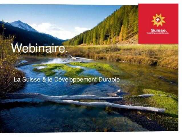 La Suisse & le développement durable. Une longue histoire Webinaire. La Suisse & le Développement Durable