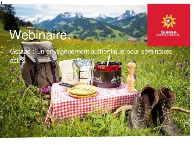 Webinaire. Gstaad : Un environnement authentique pour séminaires actifs. 1