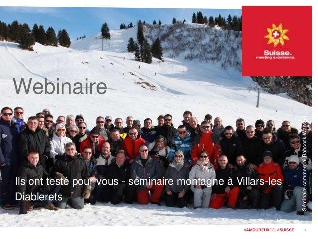 Webinaire Ils ont testé pour vous - séminaire montagne à Villars-les Diablerets 1 SéminairecommercialBabcockWanson