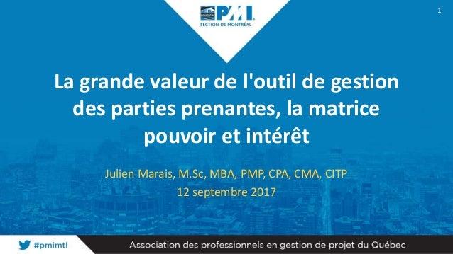 La grande valeur de l'outil de gestion des parties prenantes, la matrice pouvoir et intérêt Julien Marais, M.Sc, MBA, PMP,...