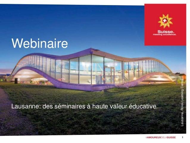 Lausanne,RolexLearningCenter Webinaire Lausanne: des séminaires à haute valeur éducative. 1