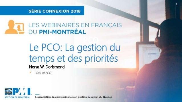 PCO 1 Nersa W. Dorismond GestionPCO Le PCO: La gestion du temps et des priorités