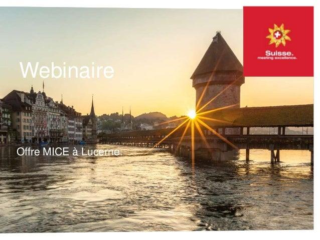 Webinaire Offre MICE à Lucerne.