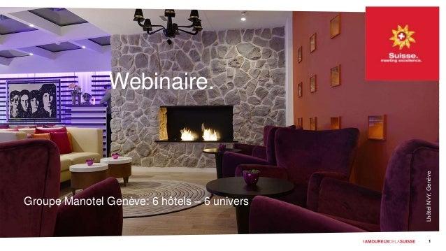 LhôtelN'vY,Genève Webinaire. Groupe Manotel Genève: 6 hôtels – 6 univers 1