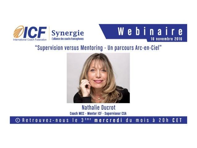 Supervision versus Mentoring Un parcours Arc en Ciel Nathalie DucrotWebinaire ICF 16 Novembre 2016
